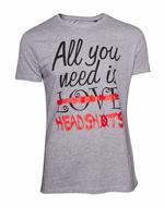 All You Need is Headshots T-Shirt